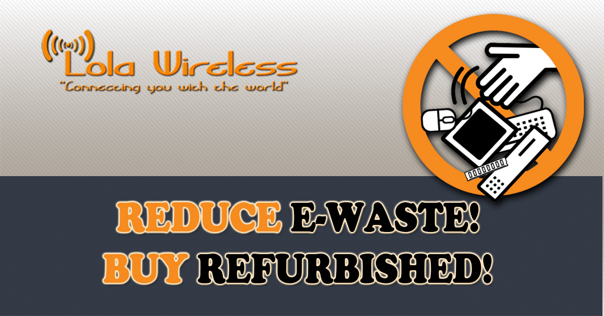 Reduce E-Waste-Buy Refurbished